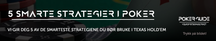 5 smarte strategier i poker